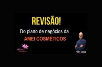 Revisão do plano de negócios da Amei Cosméticos